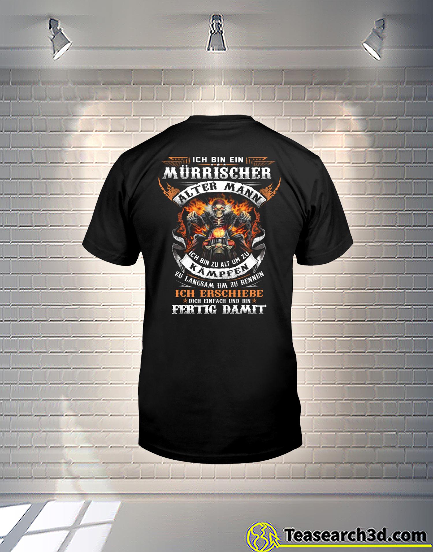 Ich Bin Ein Mürrischer Alter Mann Ich Bin Zu Alt Um Zu Kämpfen t-shirt