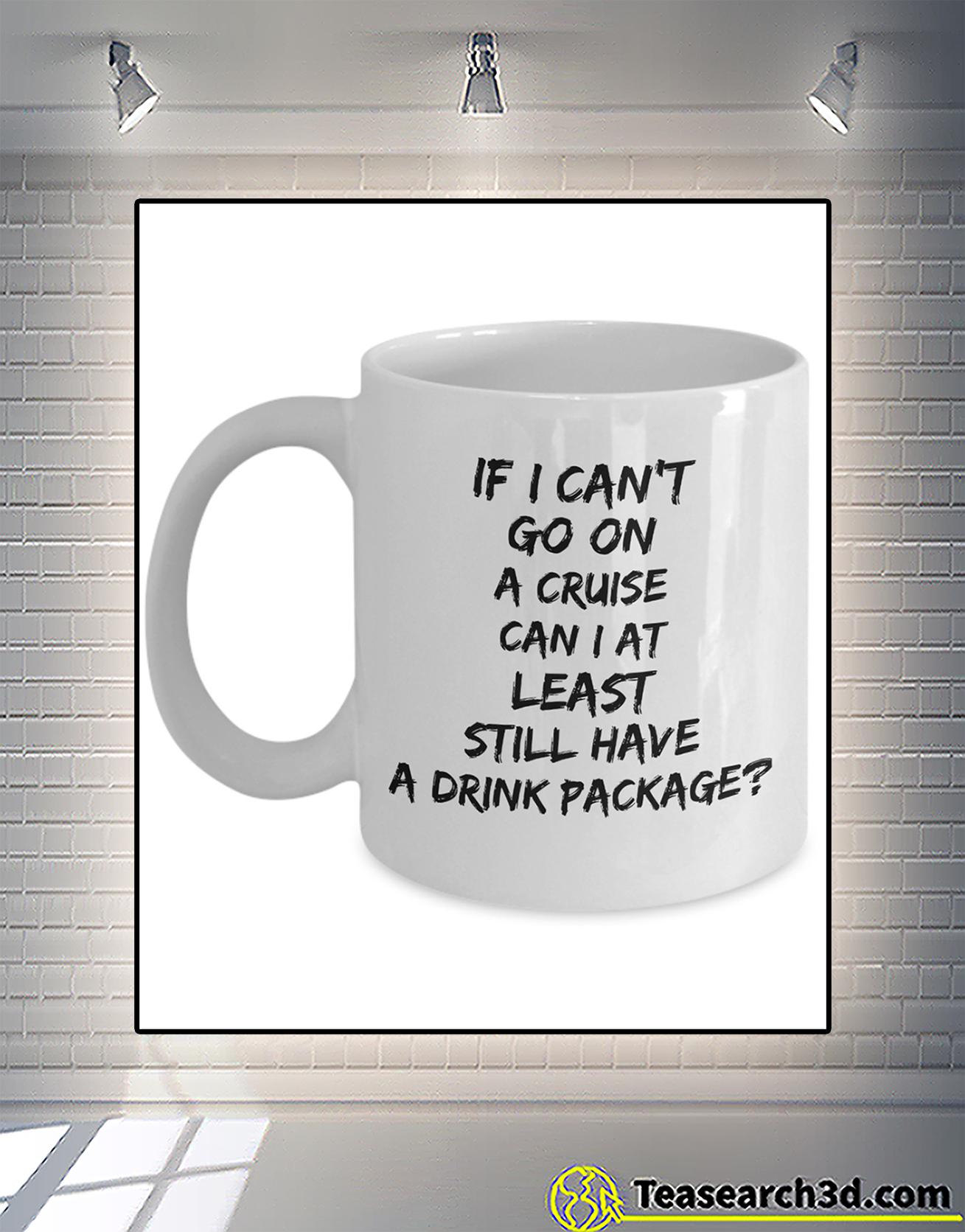 If I can't go on a cruise can I at least still have a drink package mug 2