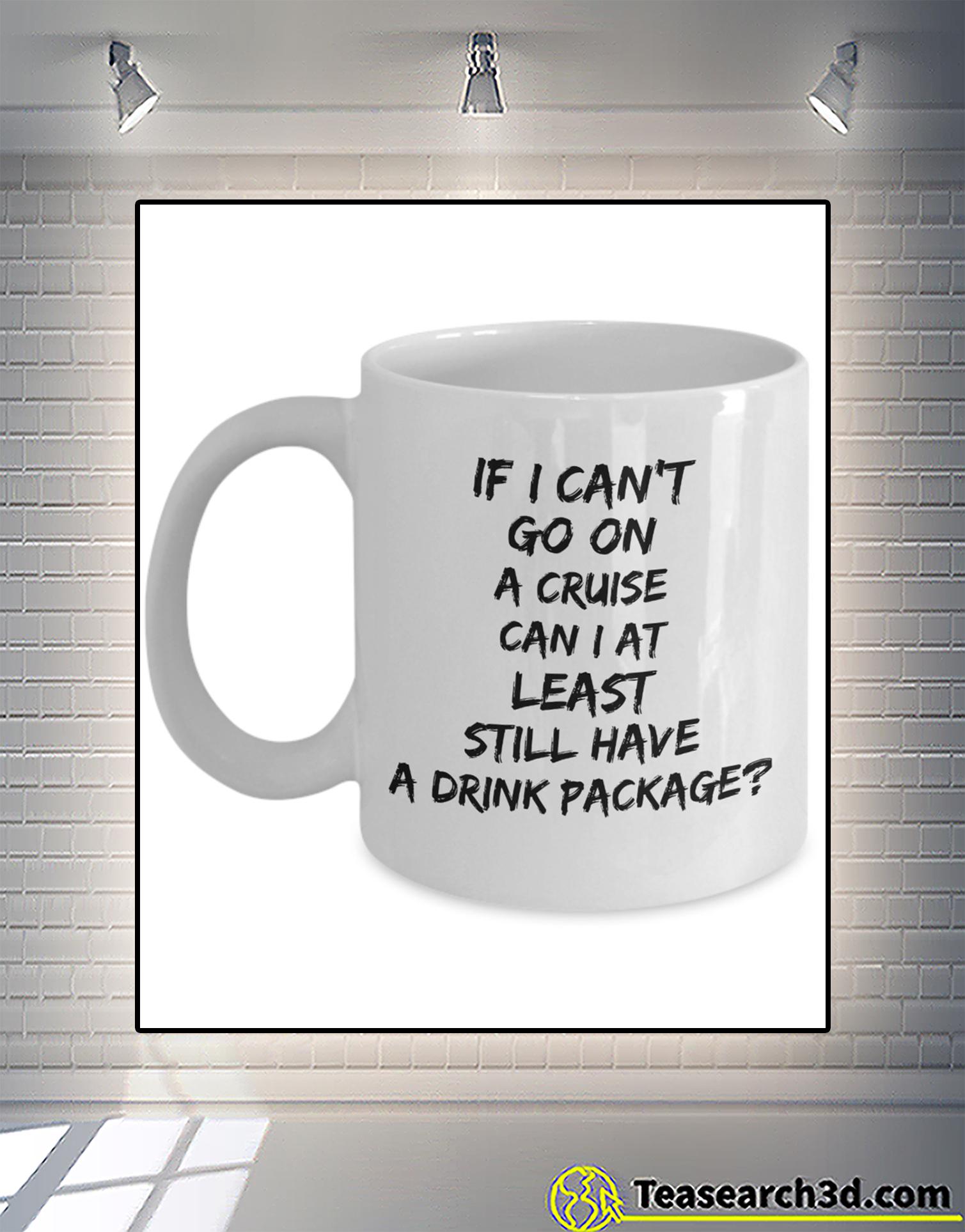 If I can't go on a cruise can I at least still have a drink package mug