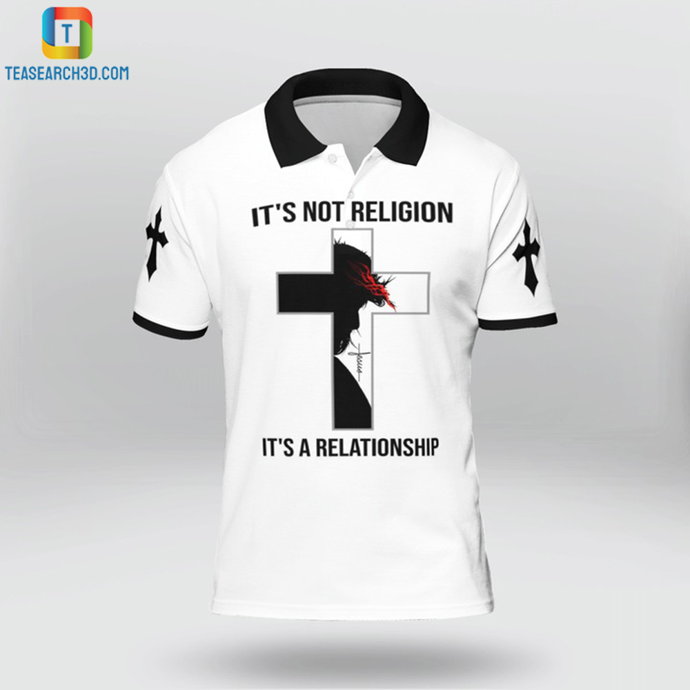 Jesus it's not relligion it's a relationship polo t-shirt and shirt 1