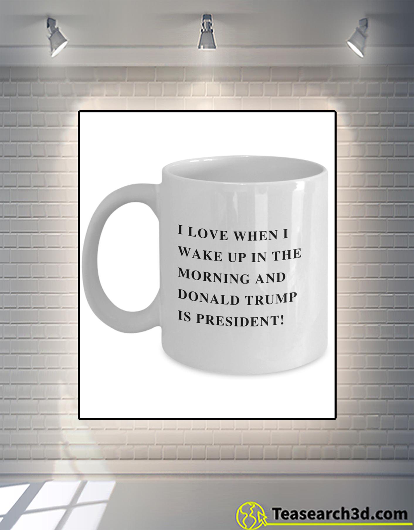 Love When Donald Trump is My President Mug