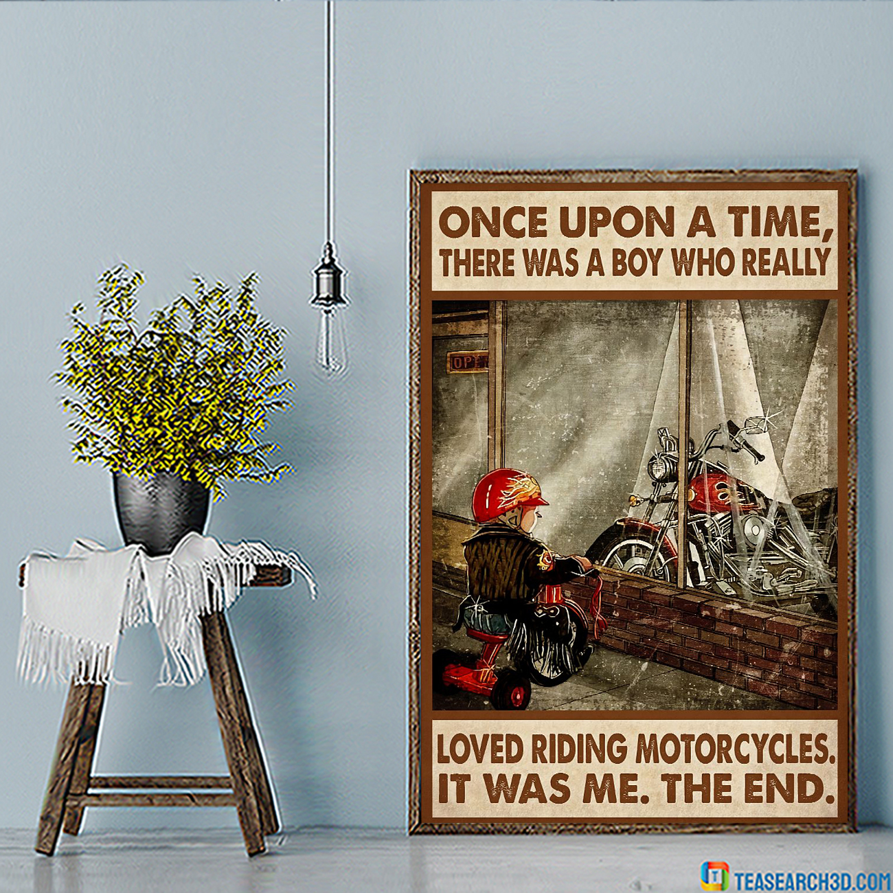 Once upon a time there was a boy who really loved riding motorcycles poster A1
