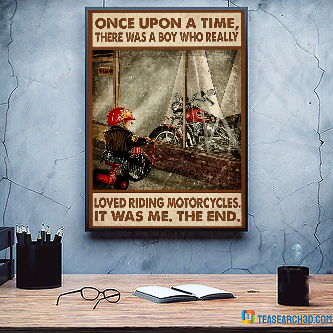 Once upon a time there was a boy who really loved riding motorcycles poster A3
