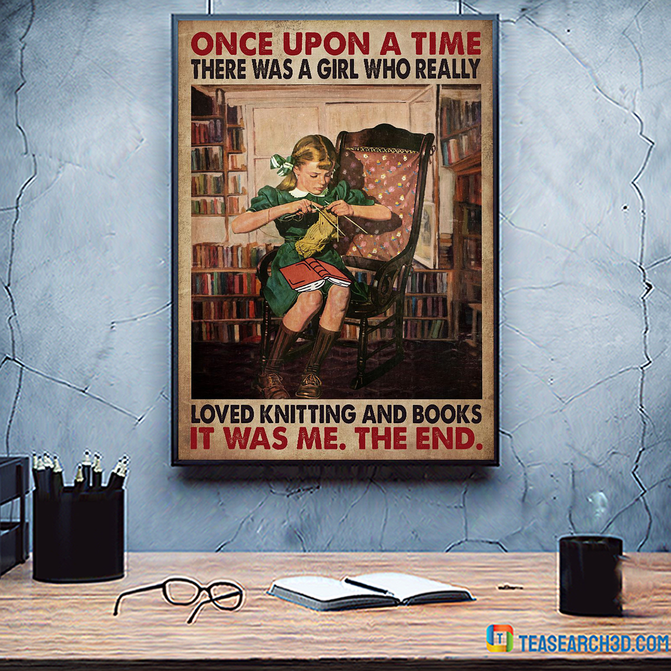 Once upon a time there was a girl who really loved knitting and books poster