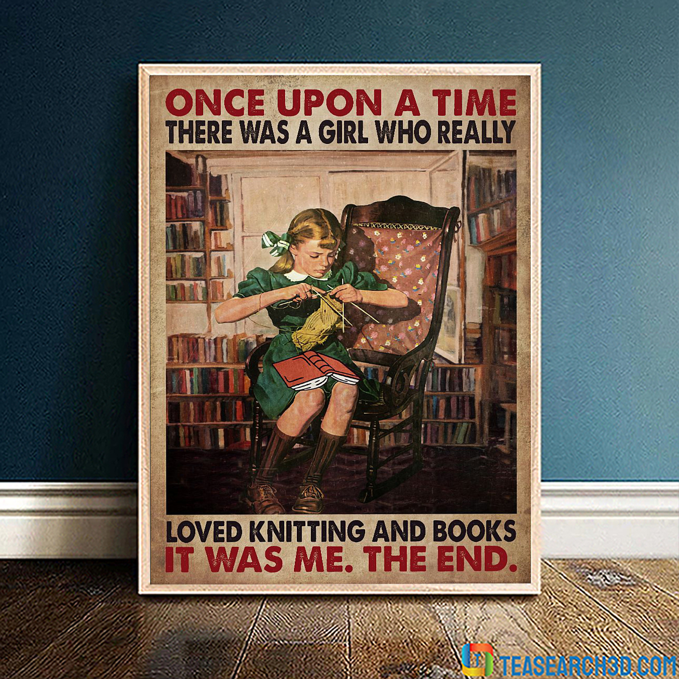 Once upon a time there was a girl who really loved knitting and books poster A1