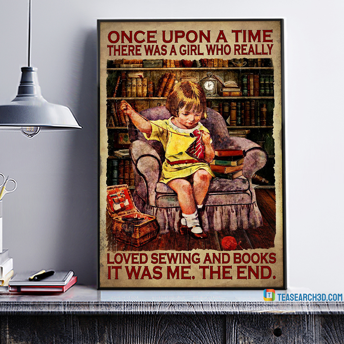 Once upon a time there was a girl who really loved sewing and books poster A1