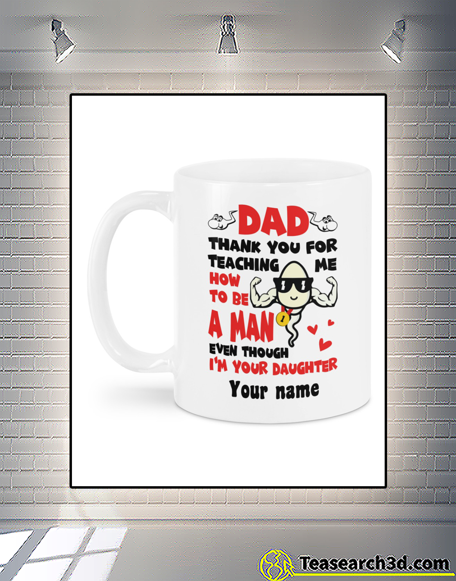 Personalized sperm Dad thank you for teaching me how to be a man mug