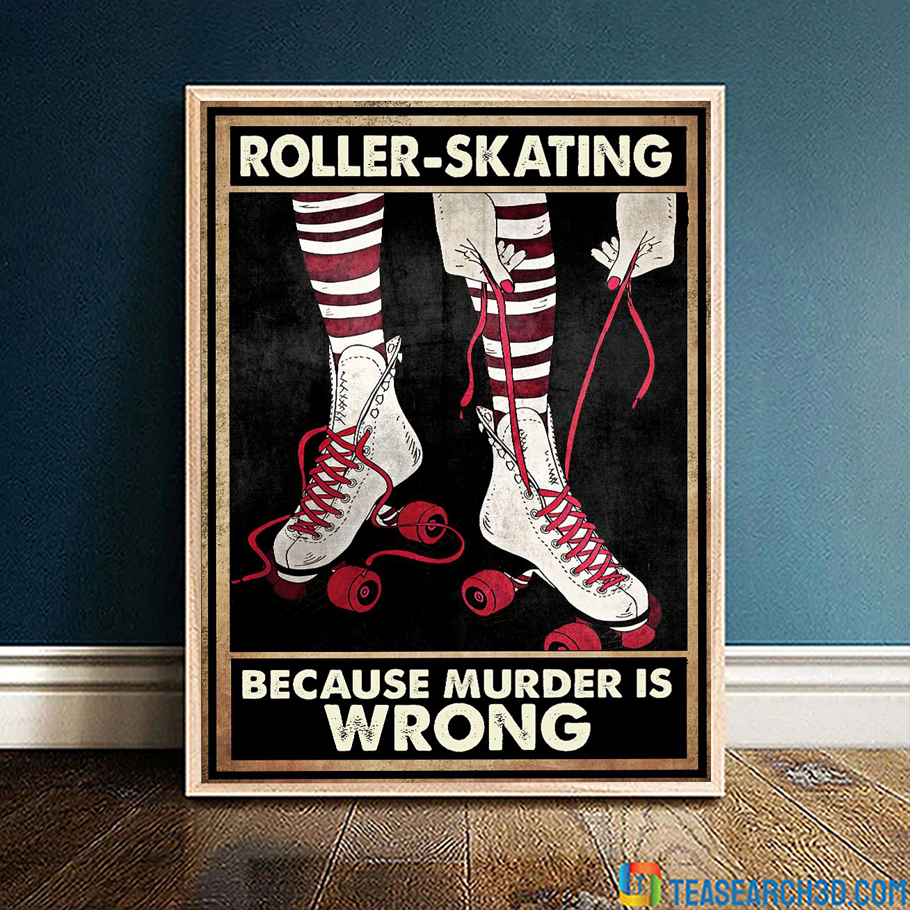 Roller skating because murder is wrong poster A1