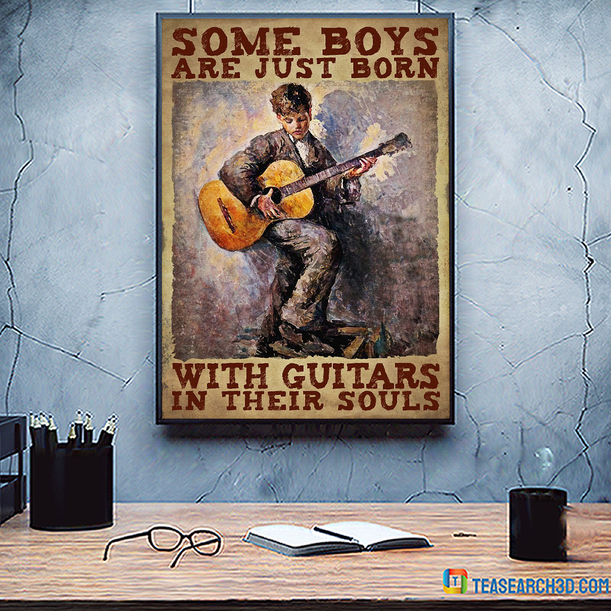 Some boys are just born with guitars in their souls poster A3