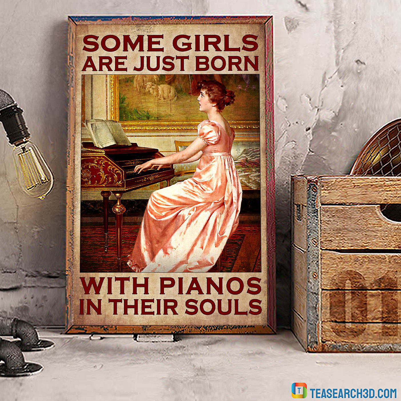 Some girls are just born with pianos in their souls poster A1