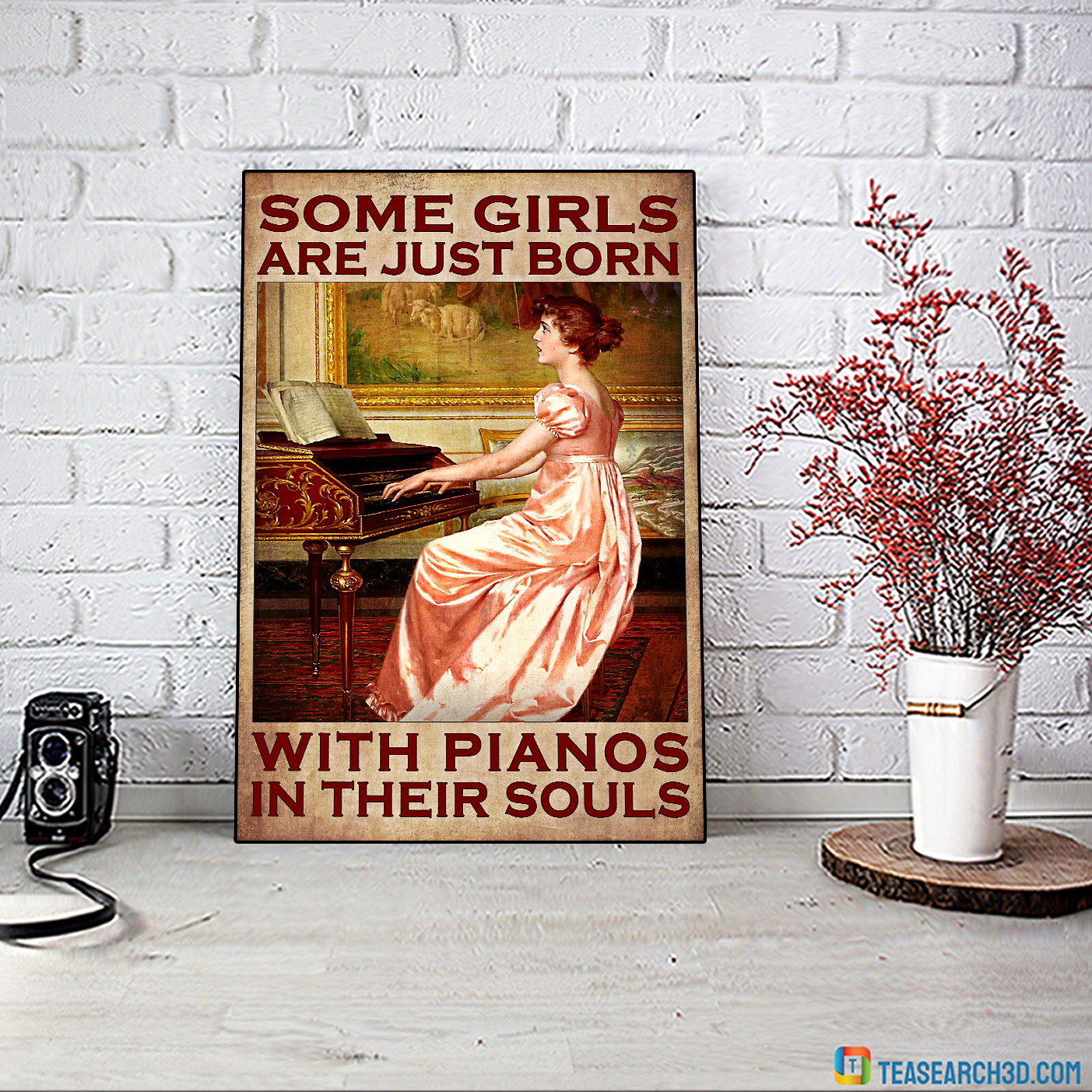 Some girls are just born with pianos in their souls poster A2