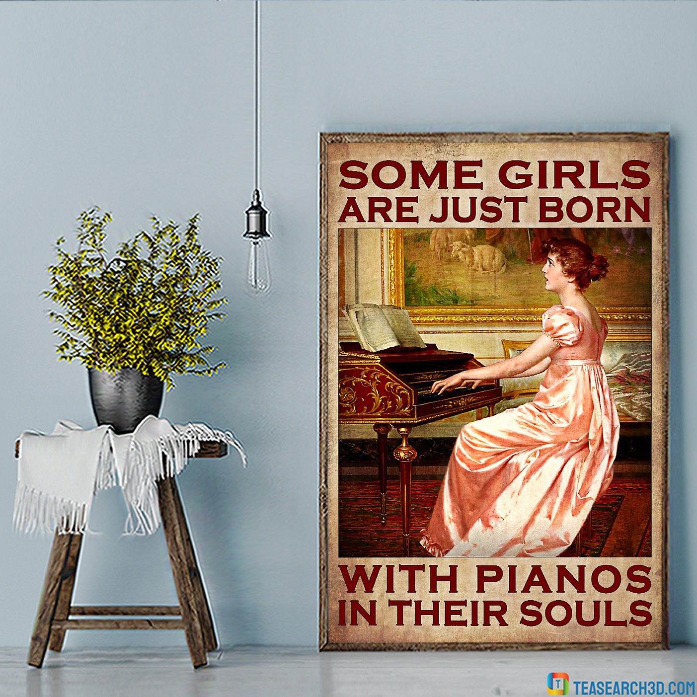 Some girls are just born with pianos in their souls poster A3