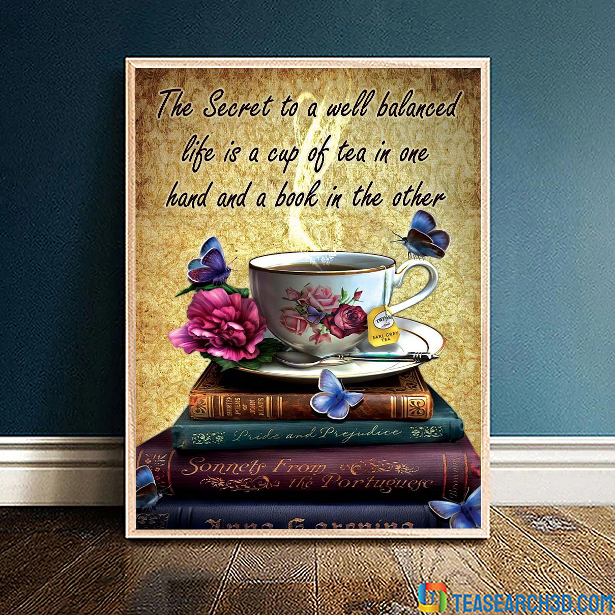 The secret to a well balanced life is a cup of tea in one hand and book in the other poster A1