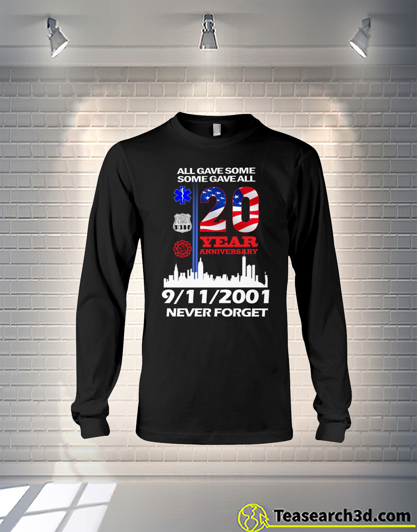 United States All gave some some gave all 20 year anniversary 9-11-2001 never forget long sleeve