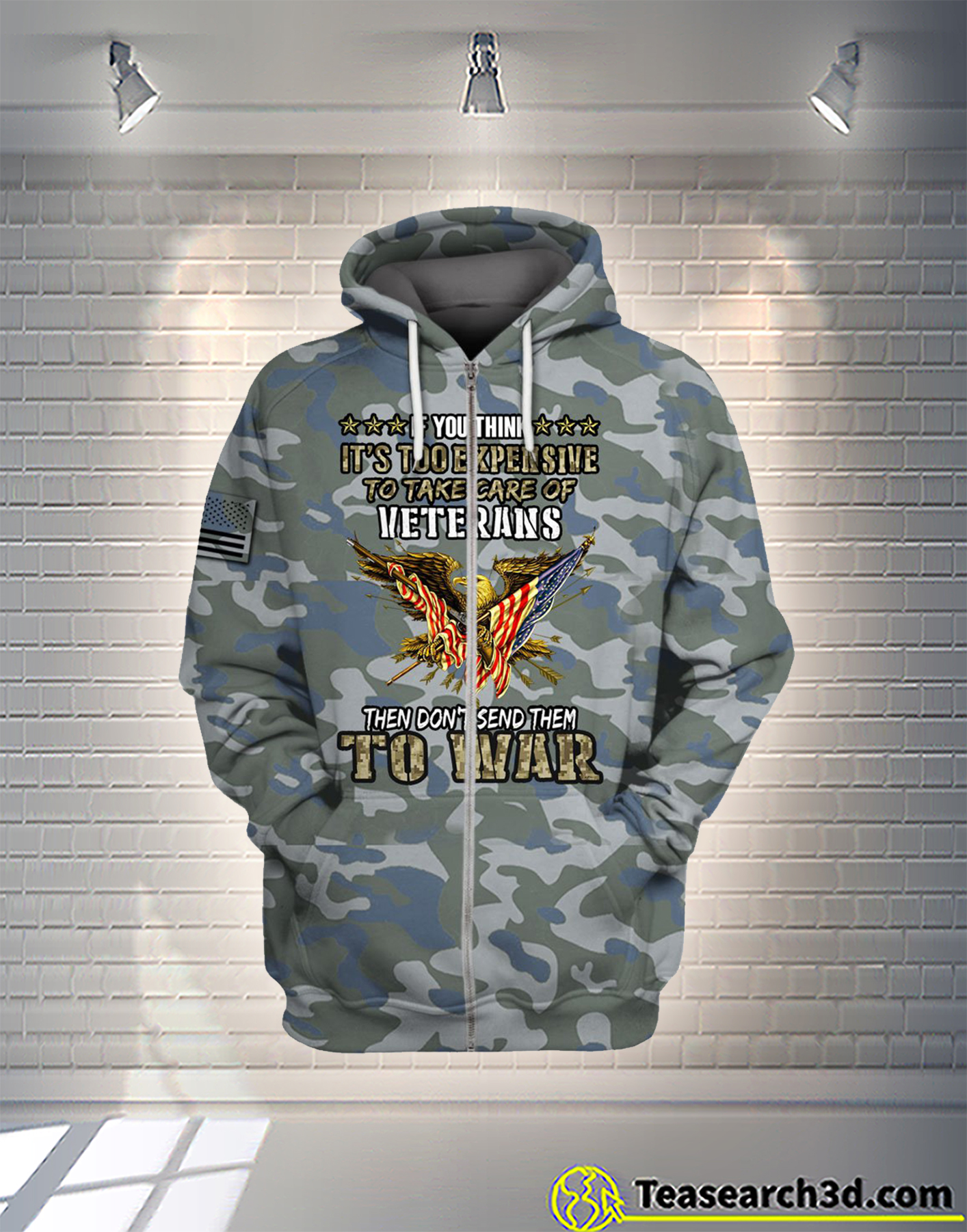 You think it's to expensive to take care of veterans camo all over printed zip hoodie