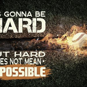 Baseball it's gonna be hard but hard does not mean impossible canvas prints
