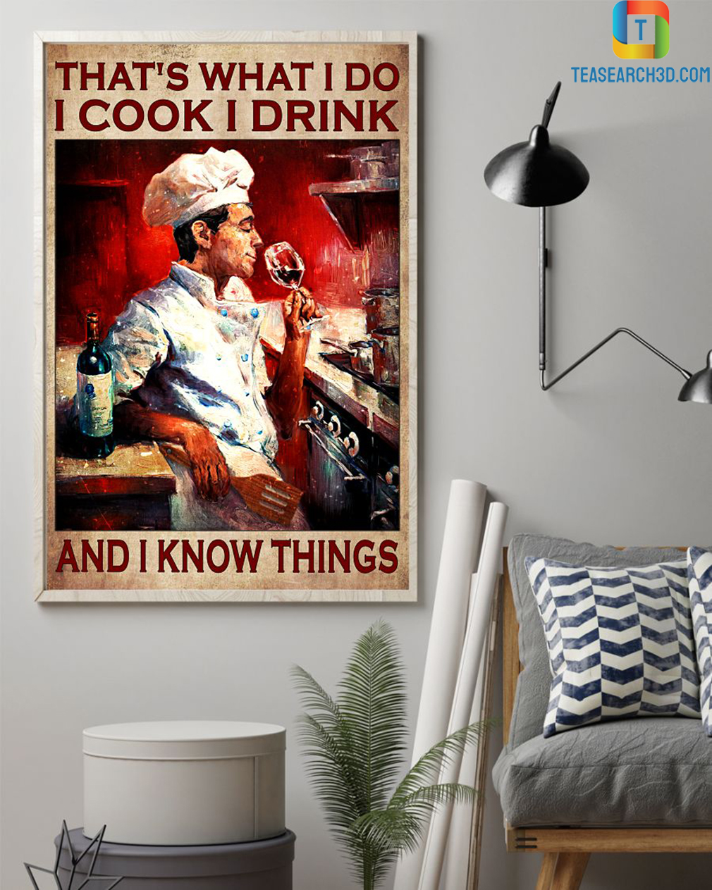 Chef that's what I do I cook I drink and I know things poster A1
