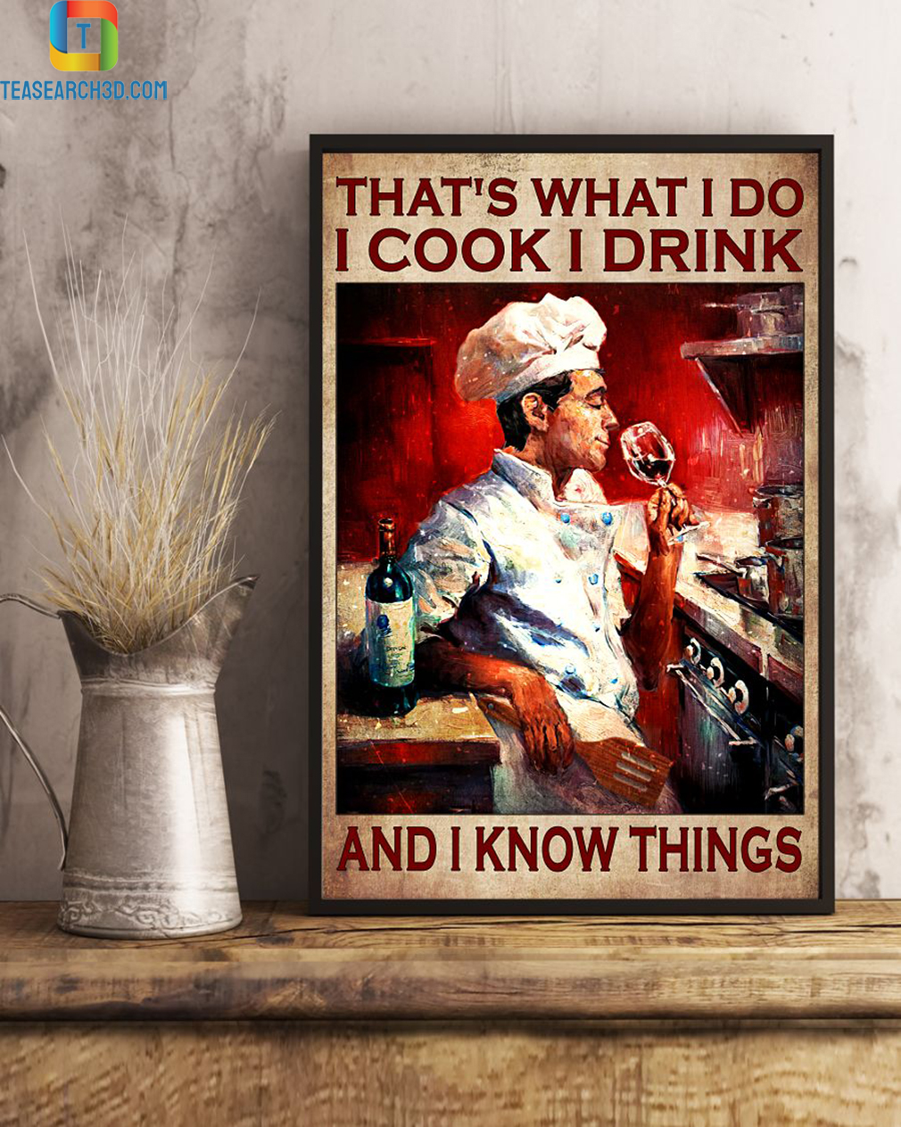 Chef that's what I do I cook I drink and I know things poster A2