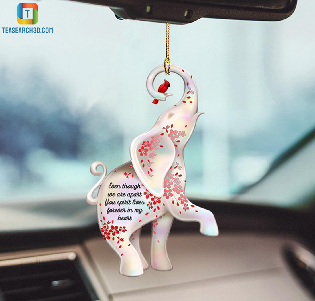 Elephant even though we are apart you spirit lives forever in my heart car hanging ornament 2