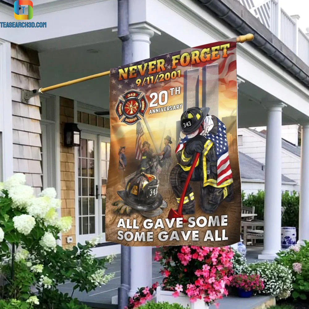 Firefighters never forget all gave some some gave all 20th anniversary 9-11 flag 3