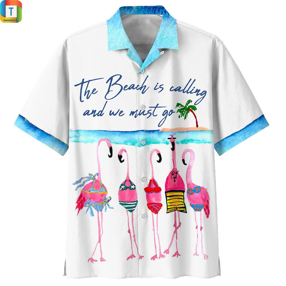 Flamingo The Beach Is Calliing And We Must Go Hawaiian Shirt