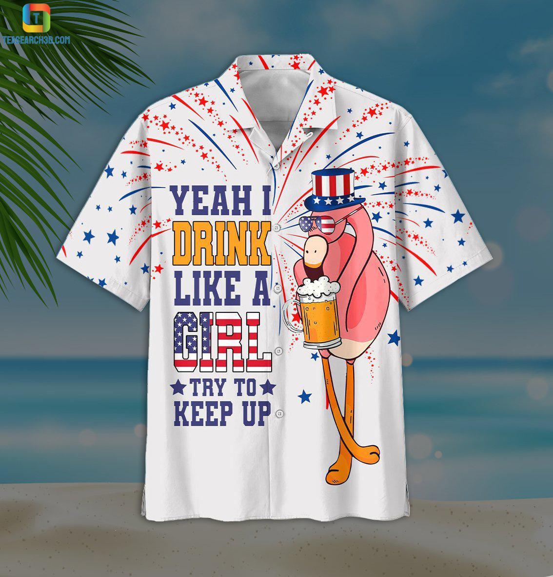 Flamingo and beer yeah I drink like a girl try to keep up hawaiian shirt 1