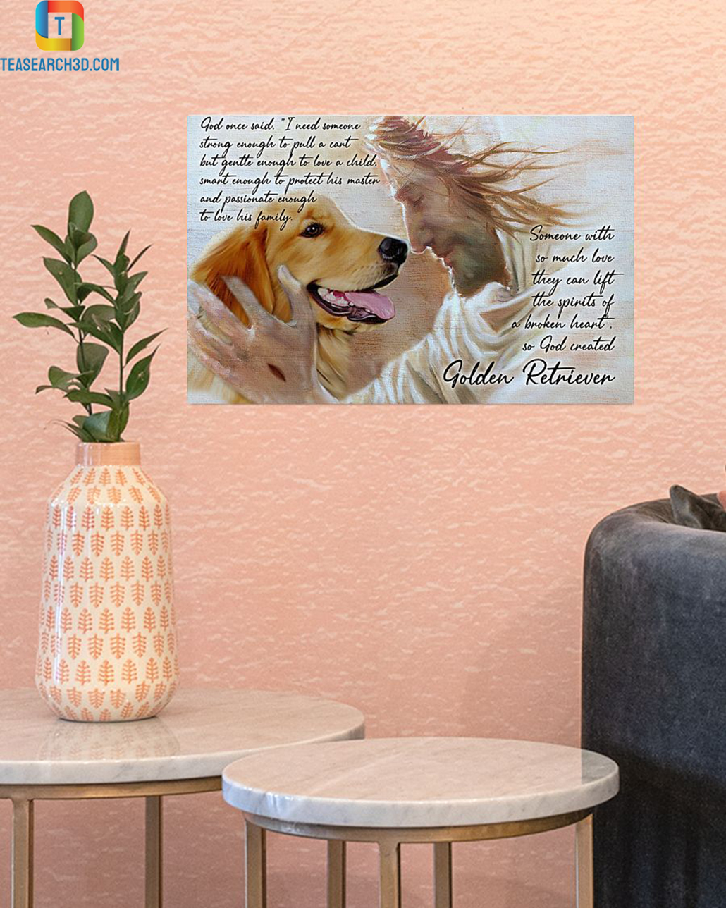 Golden retriever god once said I need someone strong enough poster A1