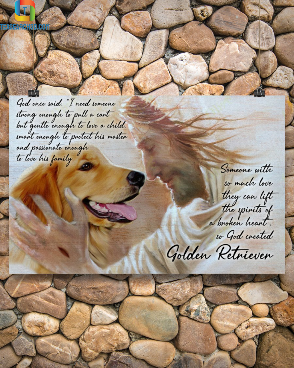 Golden retriever god once said I need someone strong enough poster A3
