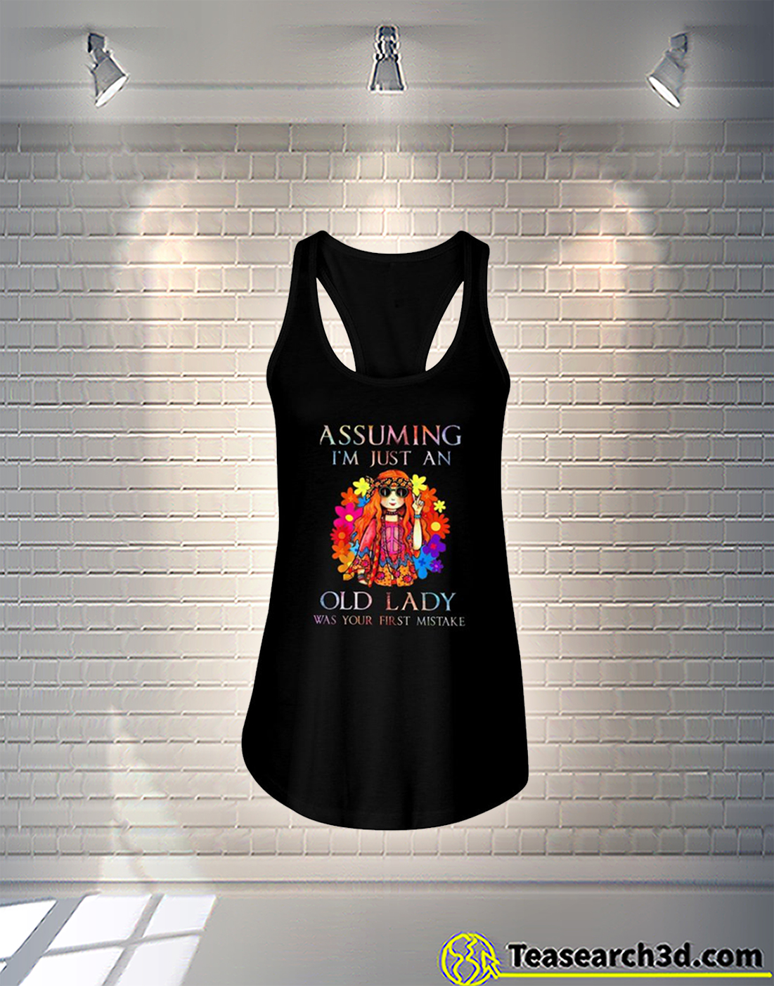 Hippie girl assuming I'm just an old lady was your first mistake flowy tank