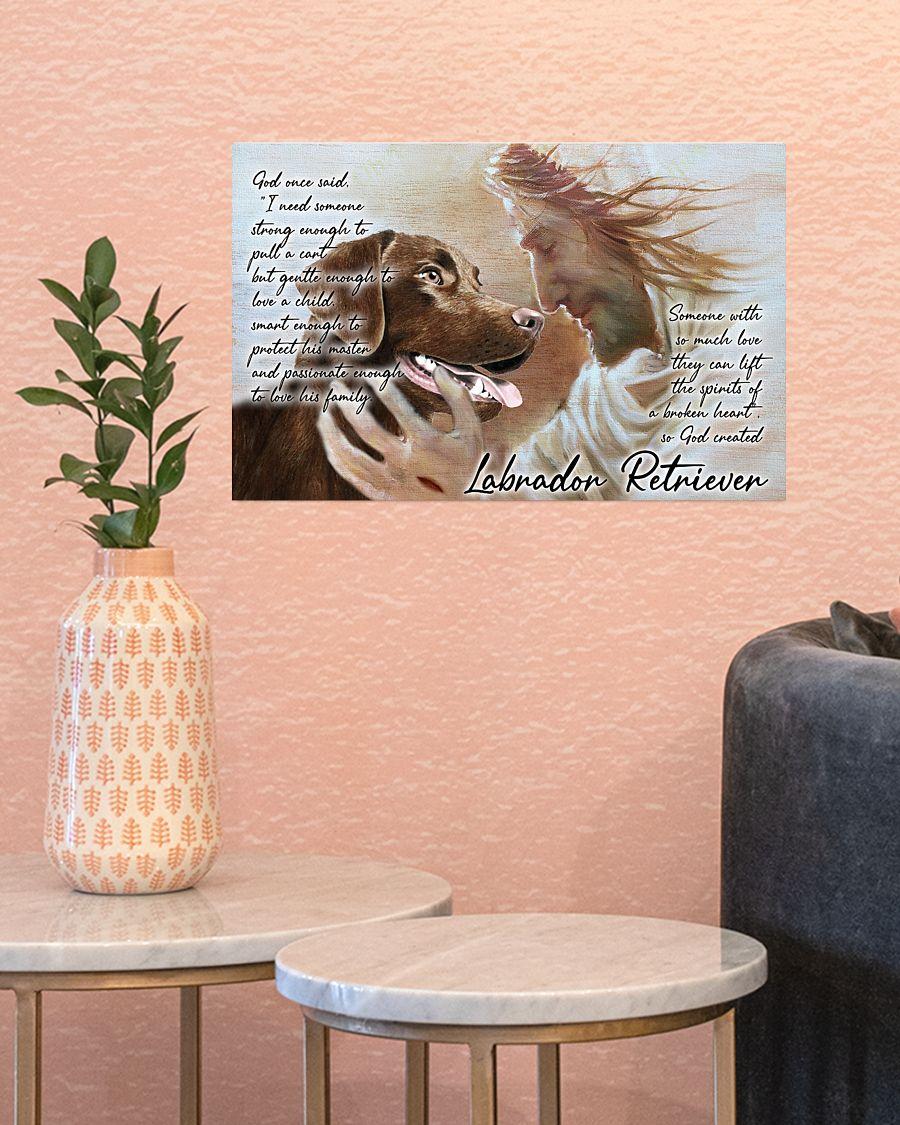 Labrador retriever god once said poster A1