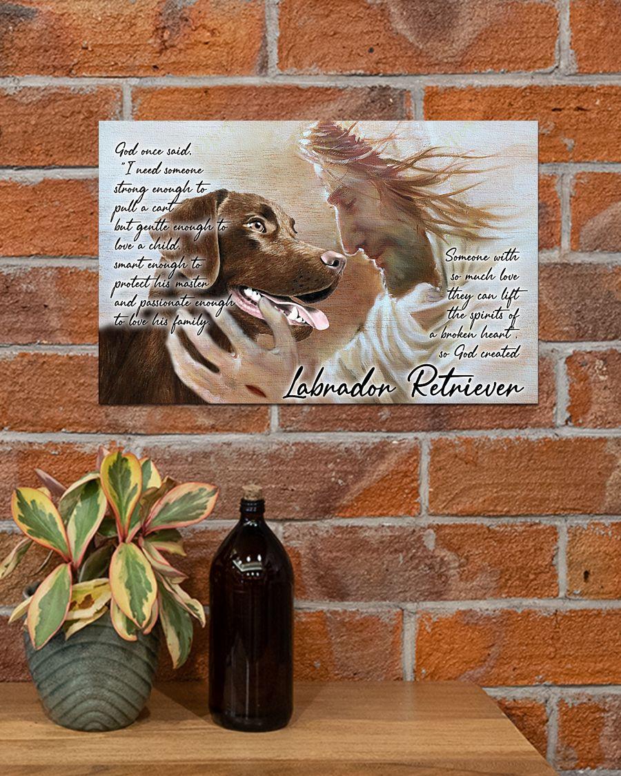 Labrador retriever god once said poster A2