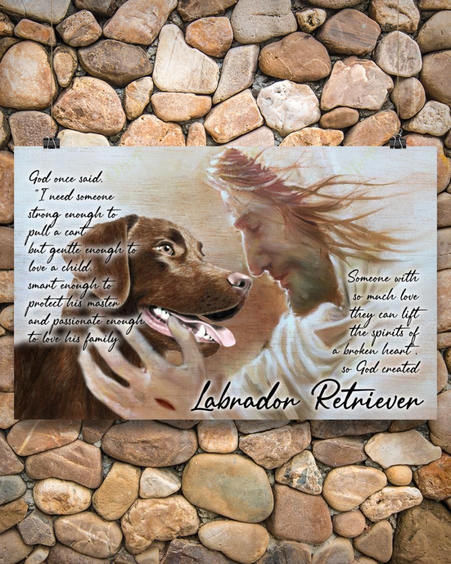 Labrador retriever god once said poster A3