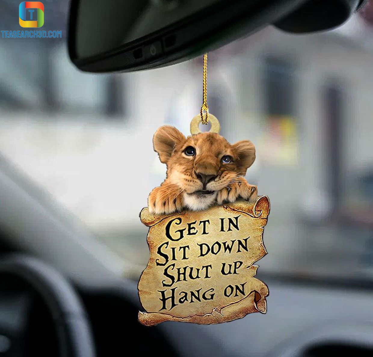 Lion get in sit down shut up hang on car hanging ornament