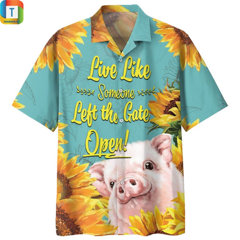 Pig Live Like Someone Left The Gate Open Hawaiian Shirt