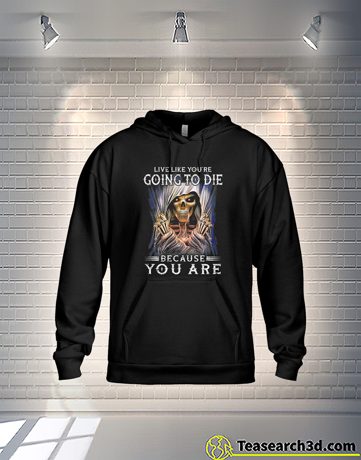 Skull live like you're going to die because you are hoodie