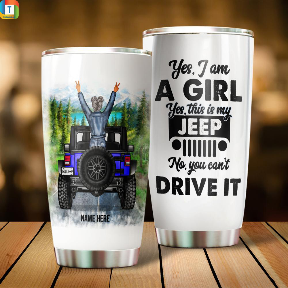 Jeep Girl Yes I Am A Girl Yes This Is My Jeep No You Can't Drive It Custom Name Stainless Steel Tumbler 2