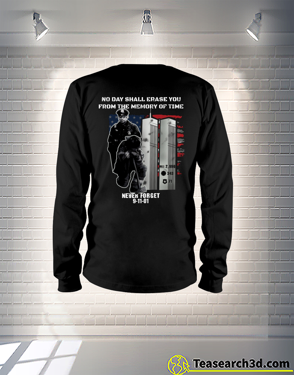 9-11 Never Forget no day shall erase you from the memory of time long sleeve