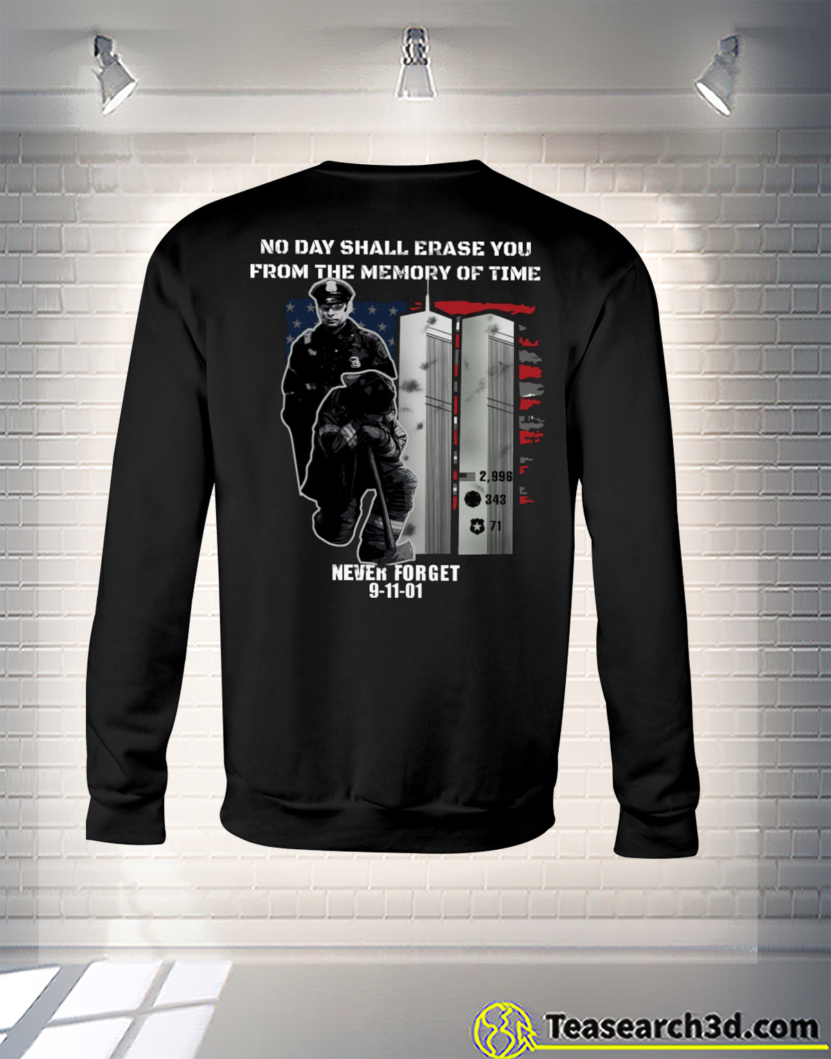 9-11 Never Forget no day shall erase you from the memory of time sweatshirt