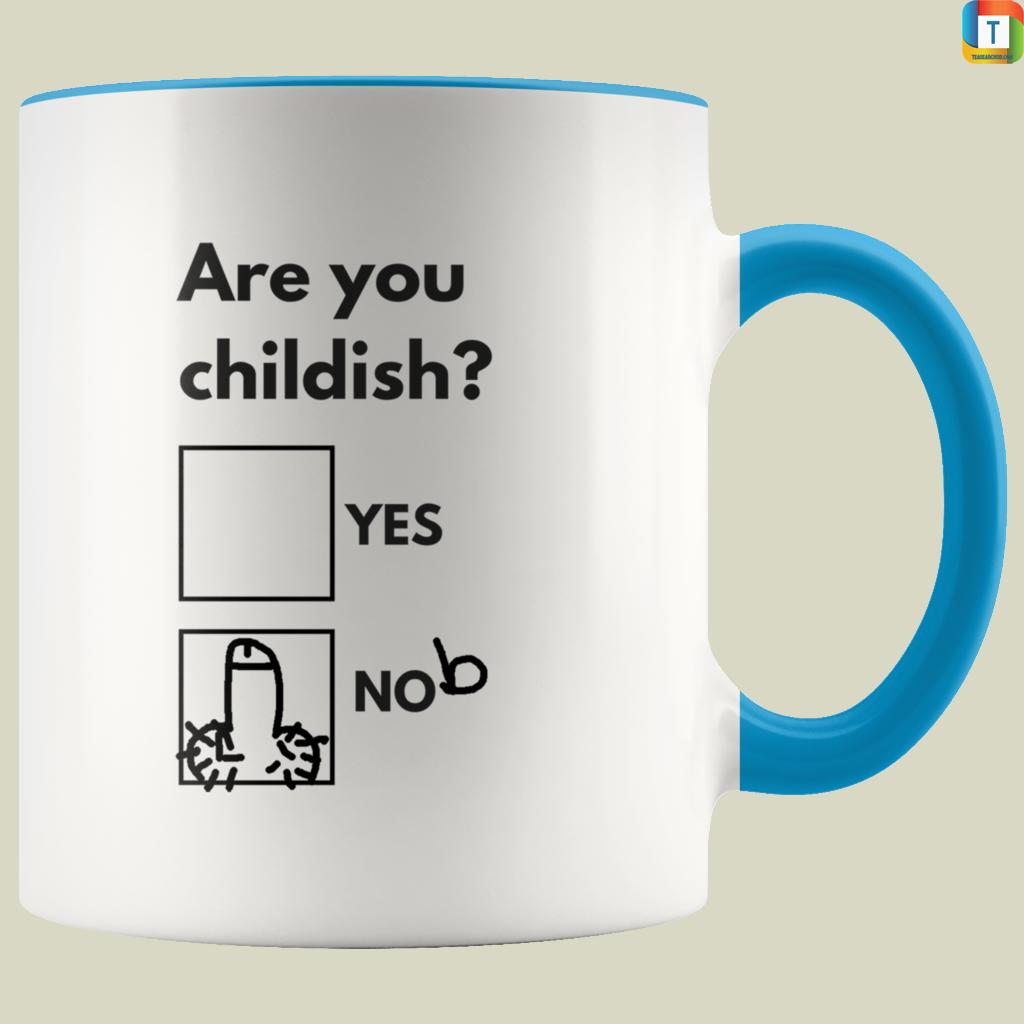 Are You Childish Mug 1