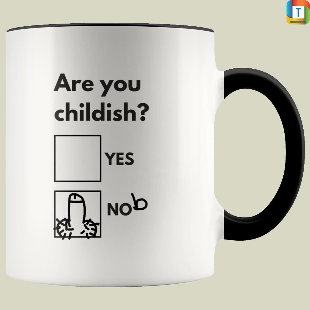 Are You Childish Mug