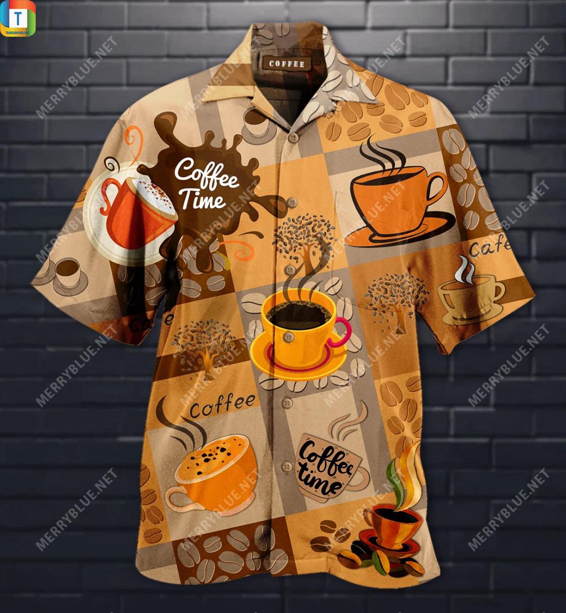 Coffee time makes life better hawaiian shirt 1