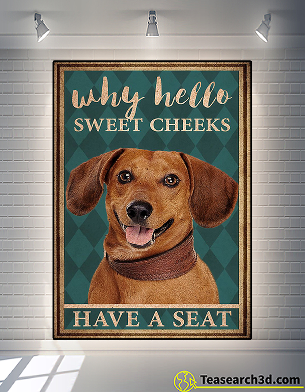 Dachshund why hello sweet cheeks have a seat poster