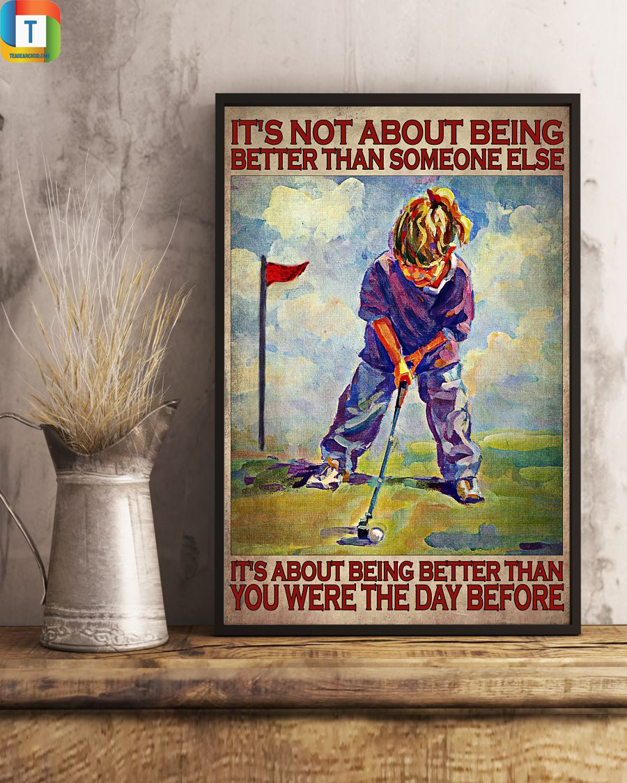 Golf it's not about being better than someone else poster 1