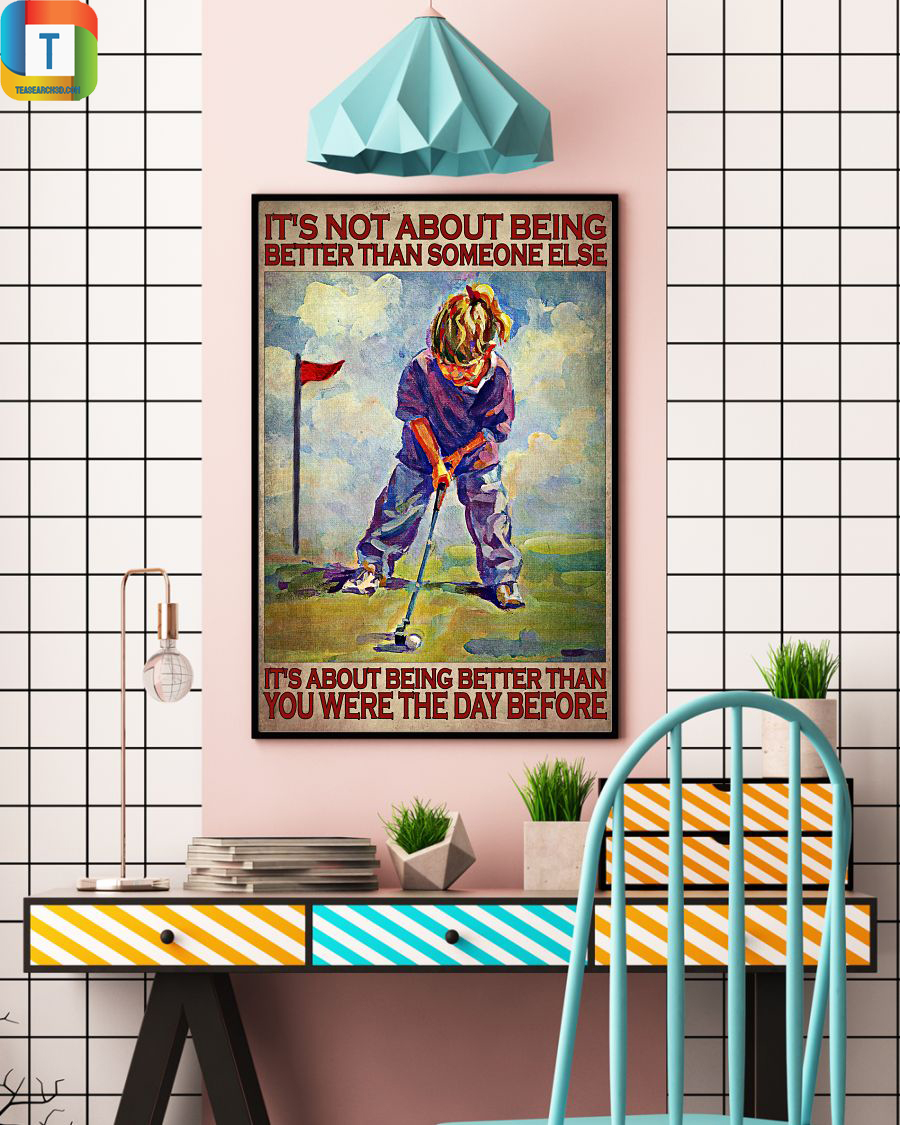 Golf it's not about being better than someone else poster 2