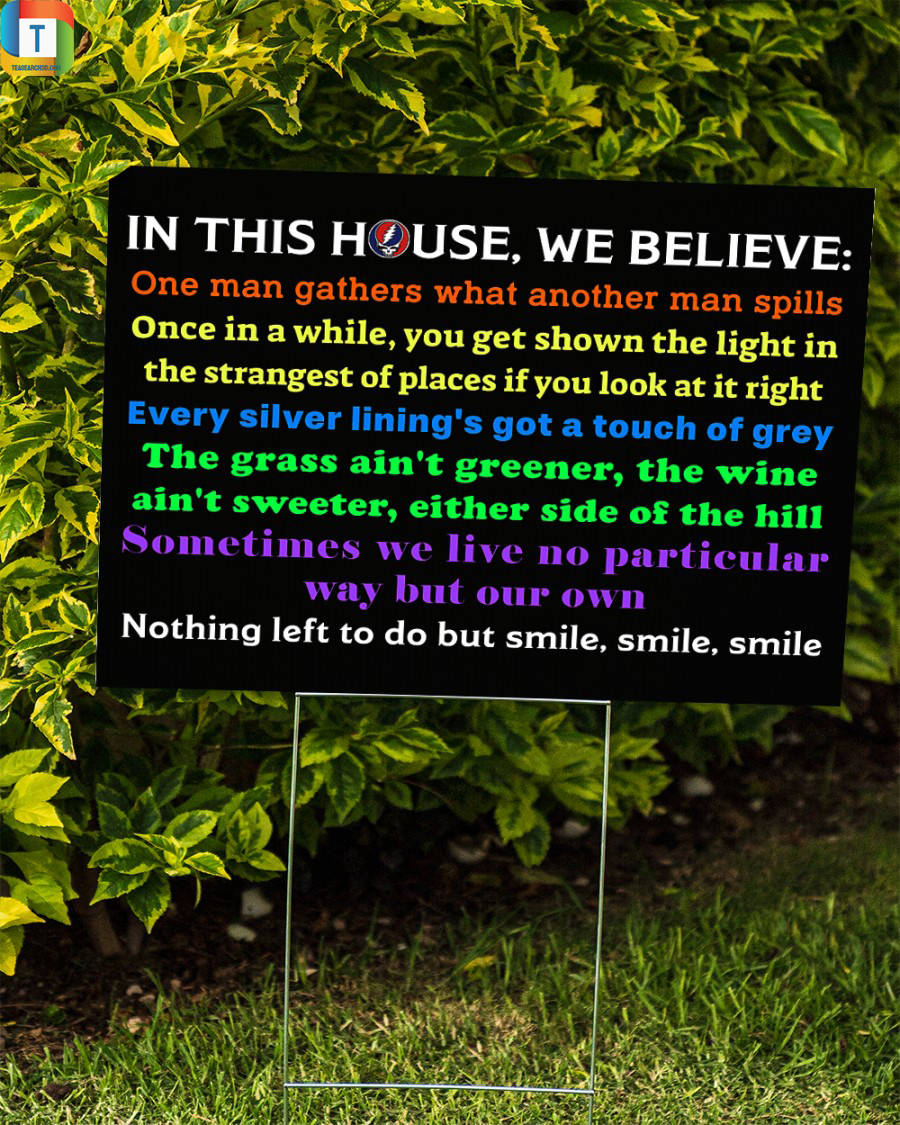 Grateful Dead In this house we believe one man gathers yard sign 1