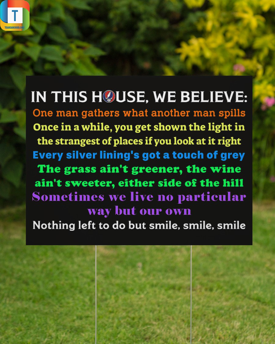 Grateful Dead In this house we believe one man gathers yard sign