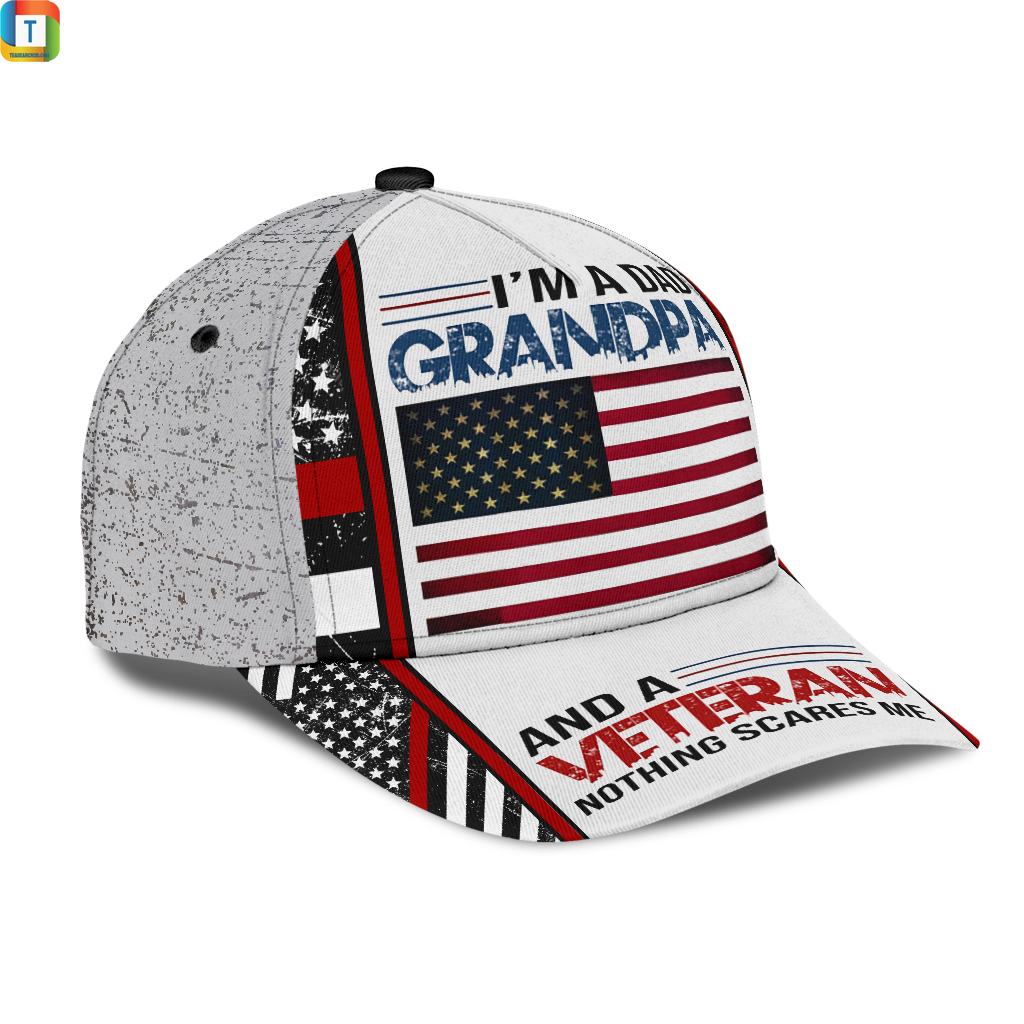 I'm a dad grandpa and a veteran nothing scares me classic cap Hat 1