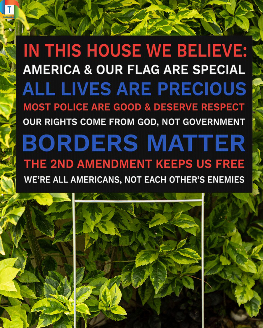 In this house we believe america and our flag are special yard sign 2