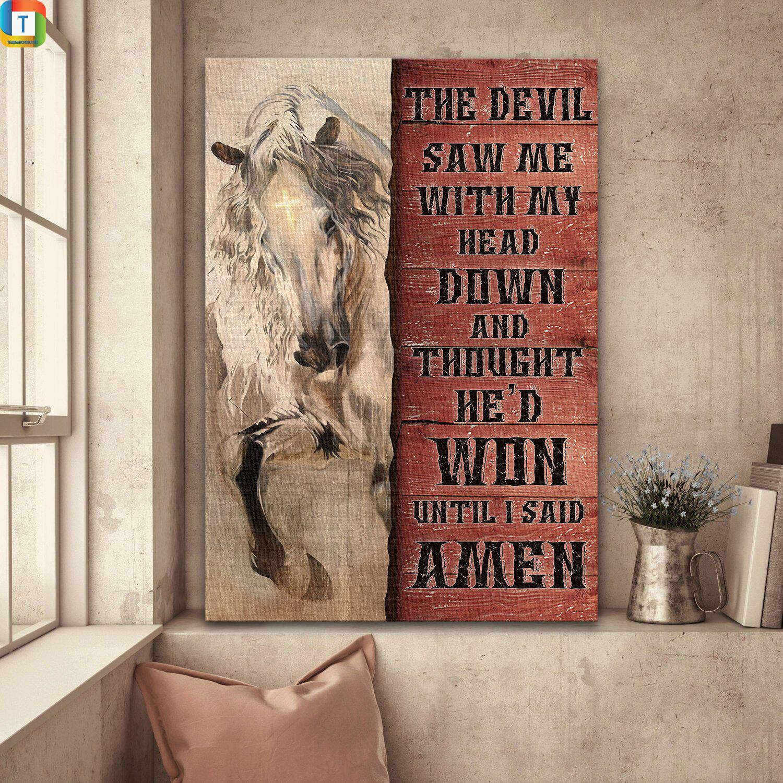 Jesus - White horse - The devil thought he'd won until I said Amen - Portrait Canvas Print - Wall Art