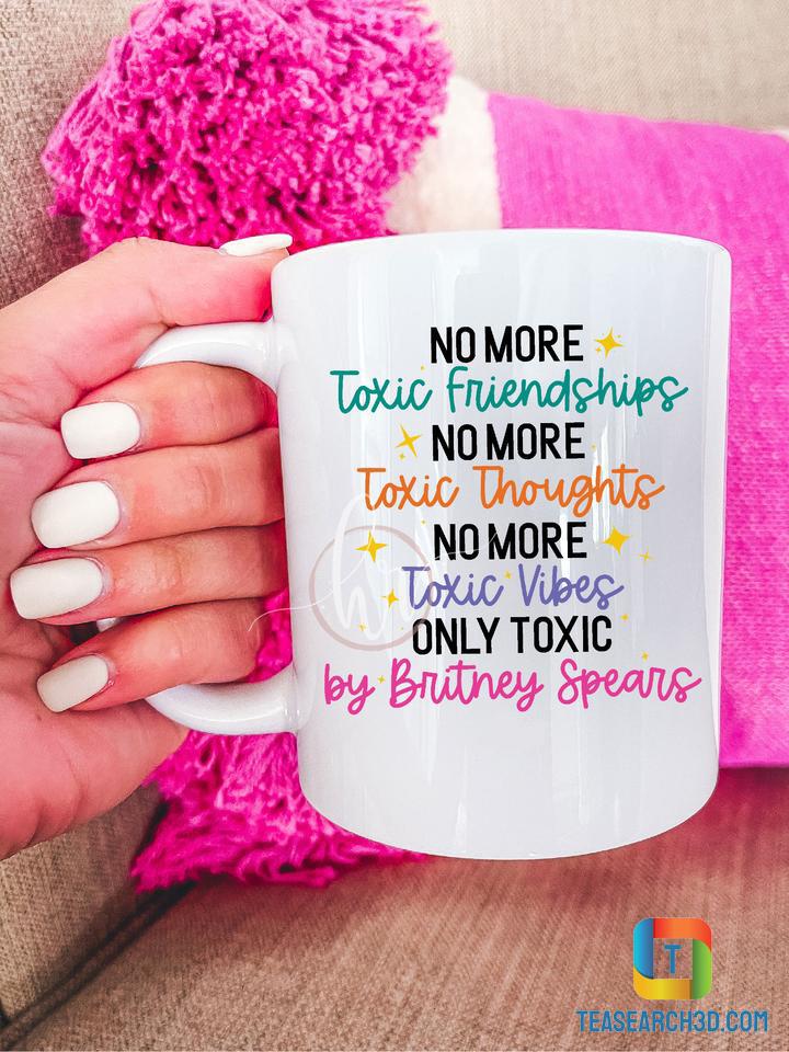 No more toxic friendships no more toxic thoughts mug